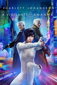 como assistir A vigilante do amanhã. Ghost in the Shell filme online