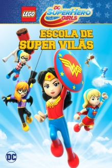 Assistir LEGO DC Super Hero Girls. Escola de Super Vilãs na tv
