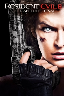 Assistir Resident Evil 6. O Capítulo Final na tv