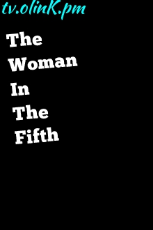 como assistir The Woman In The Fifth idioma ingles filme online