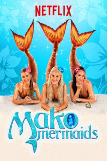 Assistir Mako Mermaids na tv